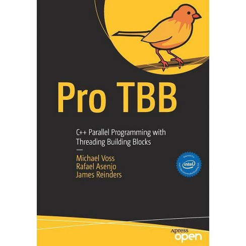 Pro Tbb - by  Michael Voss & Rafael Asenjo & James Reinders (Paperback) - image 1 of 1