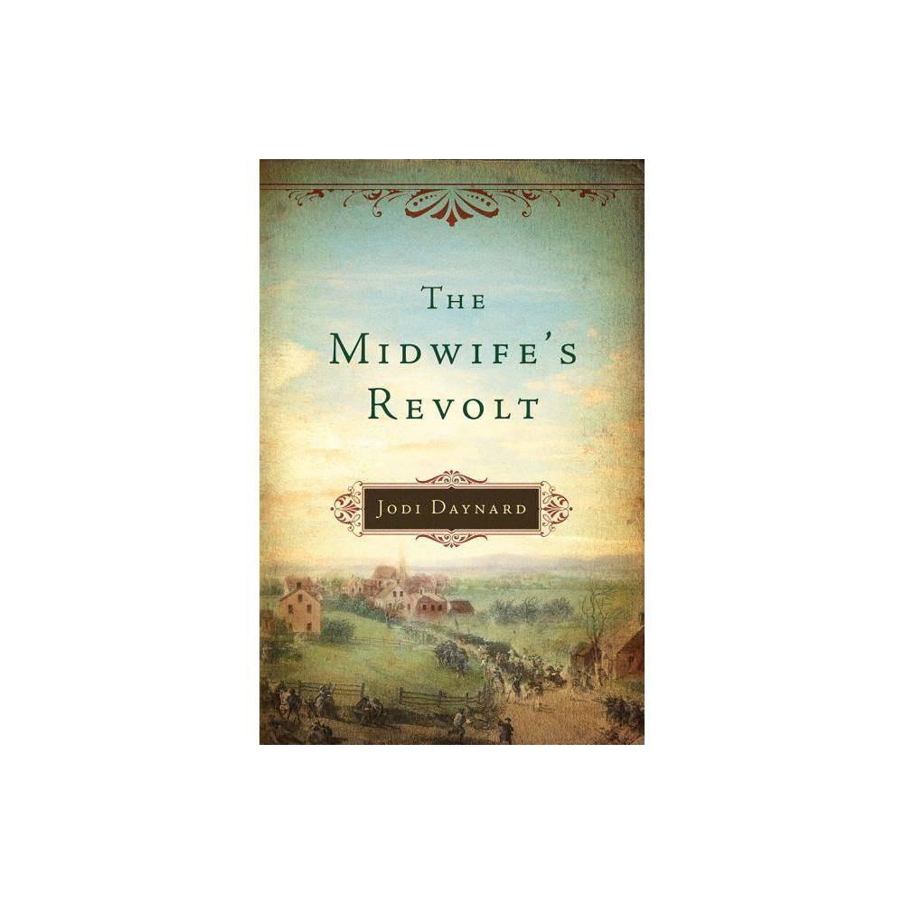 The Midwife S Revolt By Jodi Daynard Paperback