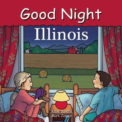 Good Night Illinois - (Good Night (Our World of Books))by Adam Gamble & Mark Jasper (Board_book)