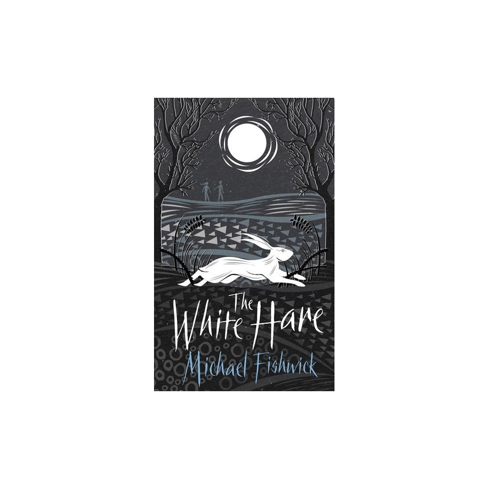 White Hare - by Michael Fishwick (Hardcover)