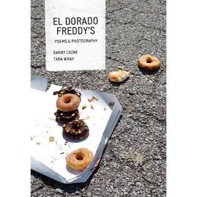 El Dorado Freddy's - by  Danny Caine (Paperback)