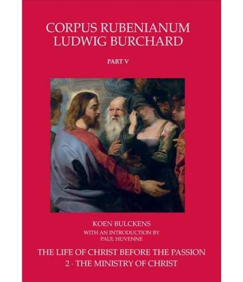 Life of Christ Before the Passion : The Ministry of Christ -   Book 2 by Koen Bulckens (Hardcover) - image 1 of 1