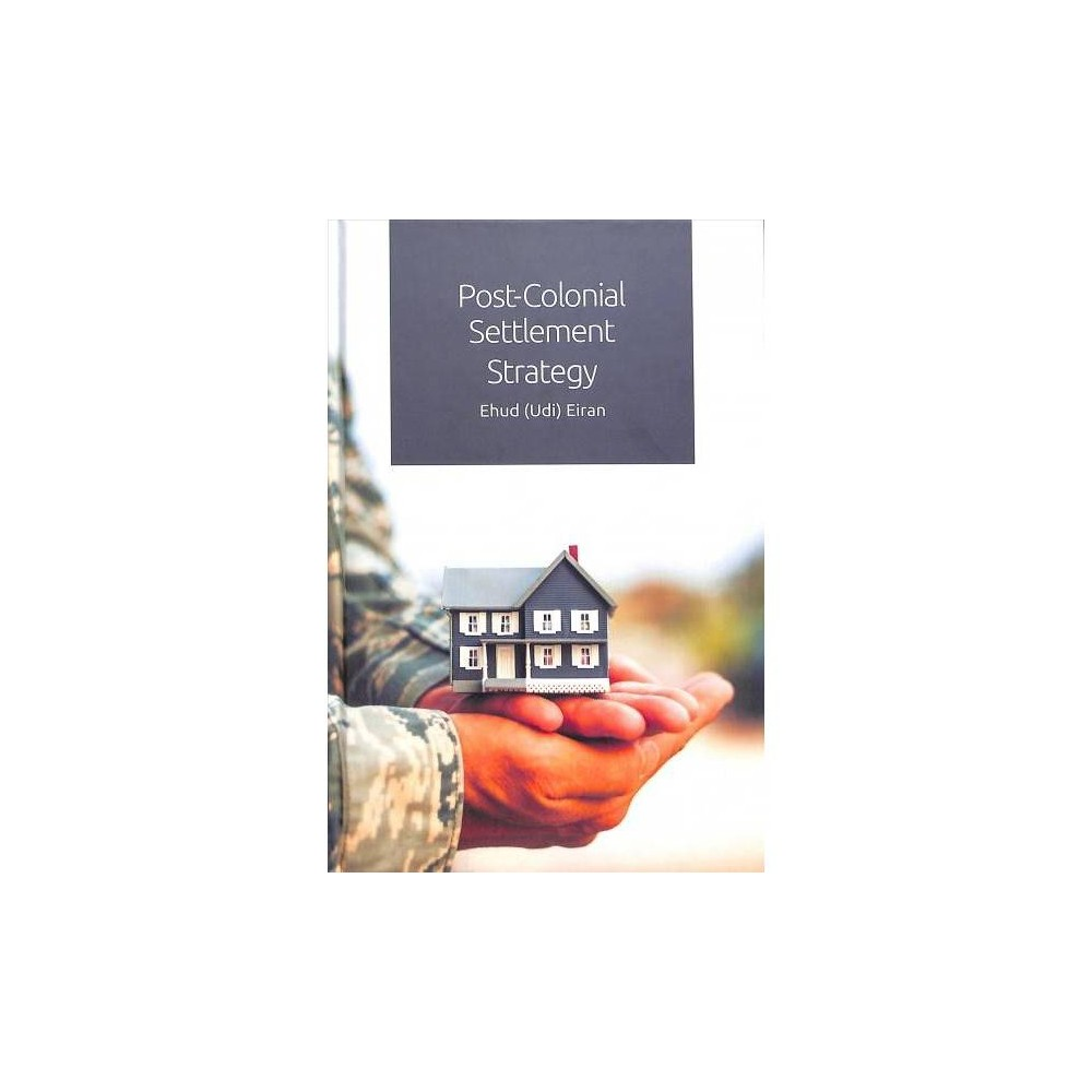 Post-Colonial Settlement Strategy - (Hardcover)