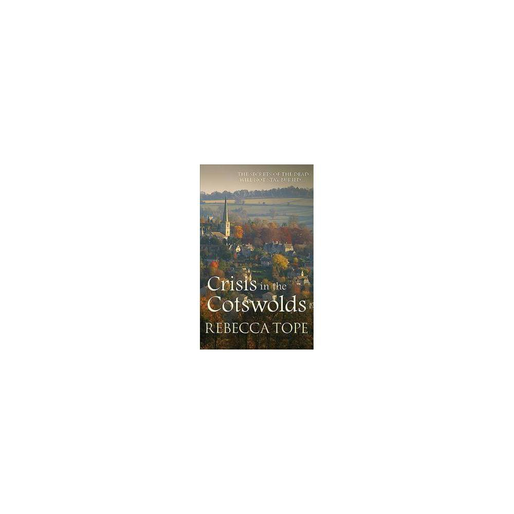 Crisis in the Cotswolds - Reprint (Cotswold Mysteries) by Rebecca Tope (Paperback)
