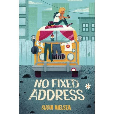 No Fixed Address - by  Susin Nielsen (Paperback)