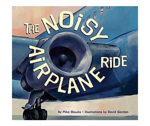 Noisy Airplane Ride (Paperback) (Mike Downs) - image 1 of 1