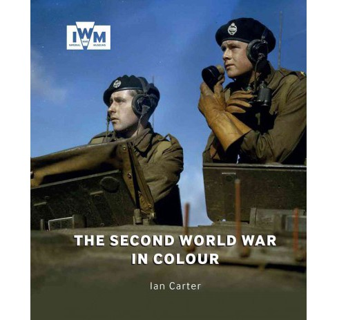 Second World War in Colour (Paperback) (Ian Carter) - image 1 of 1