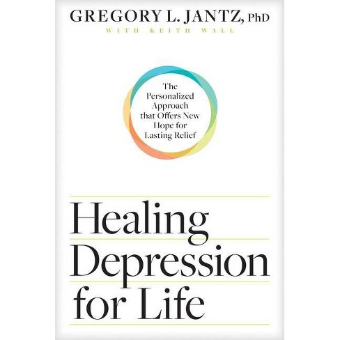 Healing Depression for Life - by  Gregory L Jantz Ph D (Paperback) - image 1 of 1