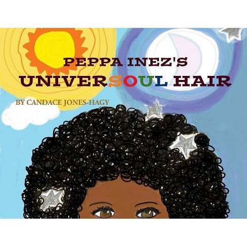 """Peppa Inez's """"Universoul"""" Hair - by  Candace Hagy (Paperback) - image 1 of 1"""