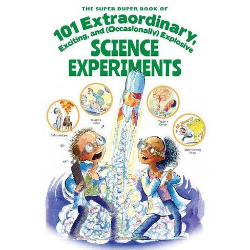 The Super Duper Book of 101 Extraordinary Science Experiments - by  Haley Fica (Paperback) - image 1 of 1