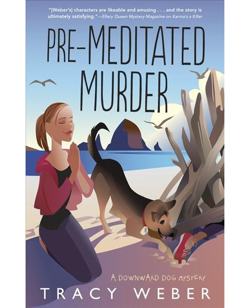 Pre-Meditated Murder -  (Downward Dog Mysteries) by Tracy Weber (Paperback) - image 1 of 1