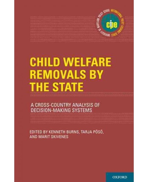 Child Welfare Removals by the State : A Cross-Country Analysis of Decision-Making Systems (Hardcover) - image 1 of 1
