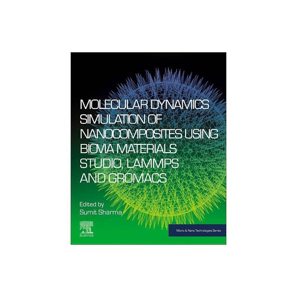 Molecular Dynamics Simulation Of Nanocomposites Using Biovia Materials Studio Lammps And Gromacs Micro And Nano Technologies By Sumit Sharma
