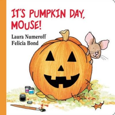 It's Pumpkin Day Mouse (Board Book)(Laura Joffe Numeroff)