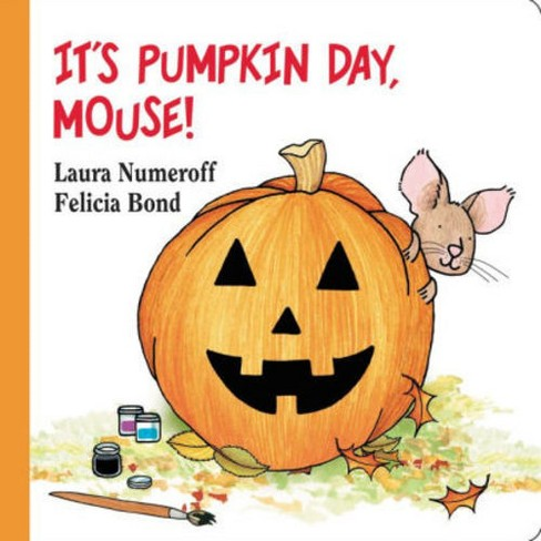 It's Pumpkin Day Mouse (Board Book) (Laura Joffe Numeroff) - image 1 of 1