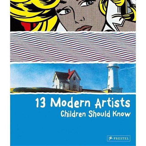 13 Modern Artists Children Shoud Know - (Children Should Know) by  Brad Finger (Hardcover) - image 1 of 1