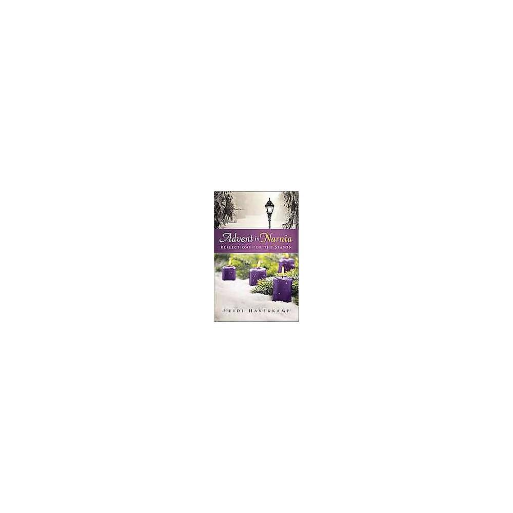 Advent in Narnia : Reflections for the Season (Hardcover) (Heidi Haverkamp)
