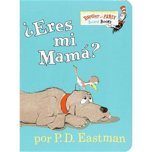 Eres Mi Mama? - (Bright & Early Board Books) by P D Eastman (Board_book) - image 1 of 1
