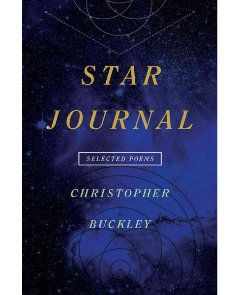 Star Journal : Selected Poems (Paperback) (Christopher Buckley) - image 1 of 1