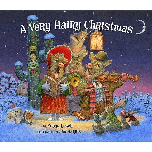 A Very Hairy Christmas - by  Susan Lowell (Hardcover) - image 1 of 1