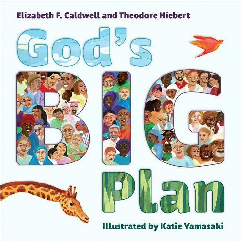 God's Big Plan - by  Elizabeth F Caldwell & Theodore Hiebert (Hardcover) - image 1 of 1