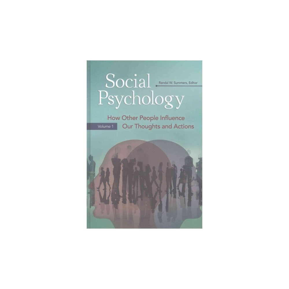 Social Psychology : How Other People Influence Our Thoughts and Actions (Hardcover)