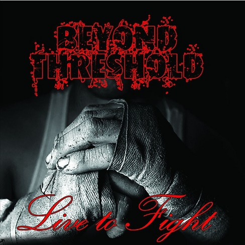 Beyond Threshold - Live To Fight (CD) - image 1 of 1