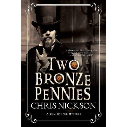 Two Bronze Pennies - (Det. Insp. Tom Harper Mystery) by  Chris Nickson (Hardcover) - image 1 of 1