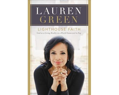 Lighthouse Faith : God As a Living Reality in a World Immersed in Fog (Hardcover) (Lauren Green) - image 1 of 1