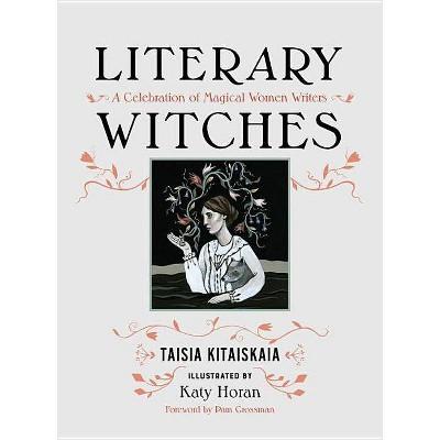 Literary Witches - by  Taisia Kitaiskaia (Hardcover)