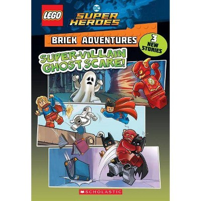 Super-Villain Ghost Scare! (Lego DC Comics Super Heroes: Brick Adventures), 2 - (Lego DC Super Heroes) by  Liz Marsham (Paperback)
