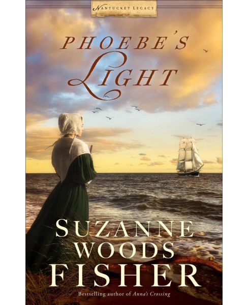 Phoebe's Light -  (Nantucket Legacy) by Suzanne Woods Fisher (Paperback) - image 1 of 1