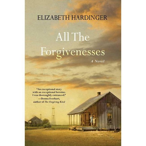 All the Forgivenesses - by  Elizabeth Hardinger (Paperback) - image 1 of 1
