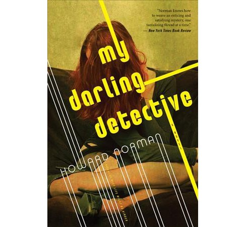 My Darling Detective -  Reprint by Howard Norman (Paperback) - image 1 of 1