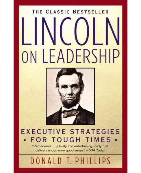 Lincoln on Leadership : Executive Strategies for Tough Times - Reprint by Donald T. Phillips (Paperback) - image 1 of 1