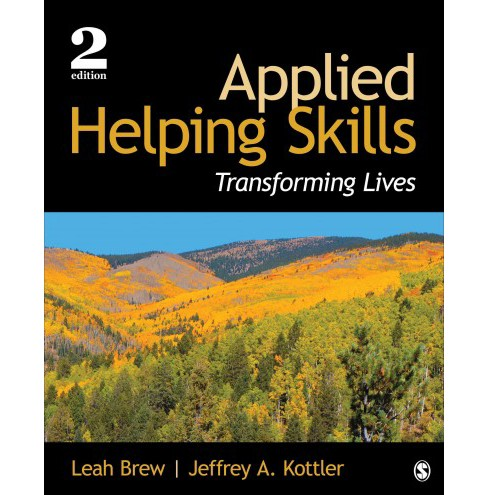Applied Helping Skills : Transforming Lives (Paperback) (Leah Brew & Jeffrey A. Kottler) - image 1 of 1