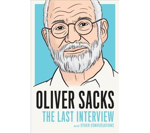 Oliver Sacks : The Last Interview and Other Conversations (Paperback) - image 1 of 1