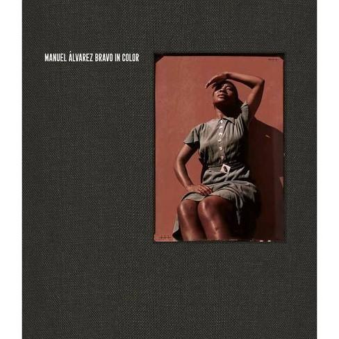 Manuel �lvarez Bravo: In Color - by  James Oles & Ram�n Revert� & Aurelia �lvarez Bravo - image 1 of 1