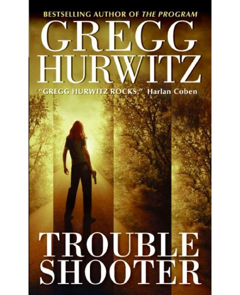 Troubleshooter -  Reprint by Gregg Andrew Hurwitz (Paperback) - image 1 of 1