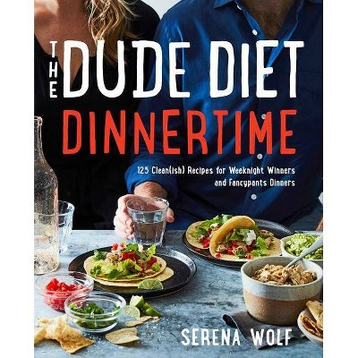 The Dude Diet Dinnertime - (Dude Diet, 2)by Serena Wolf (Hardcover)