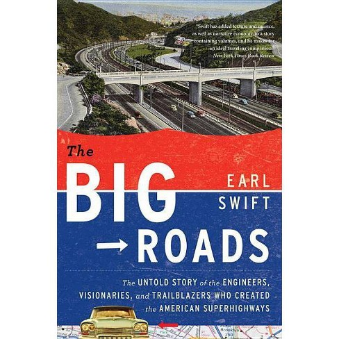 The Big Roads - by  Earl Swift (Paperback) - image 1 of 1
