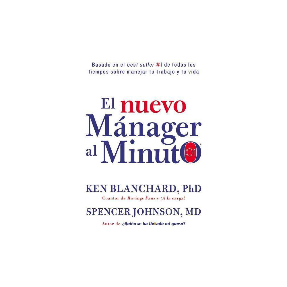 Nuevo M Nager Al Minuto One Minute Manager Spanish Edition By Ken Blanchard Spencer Johnson Hardcover