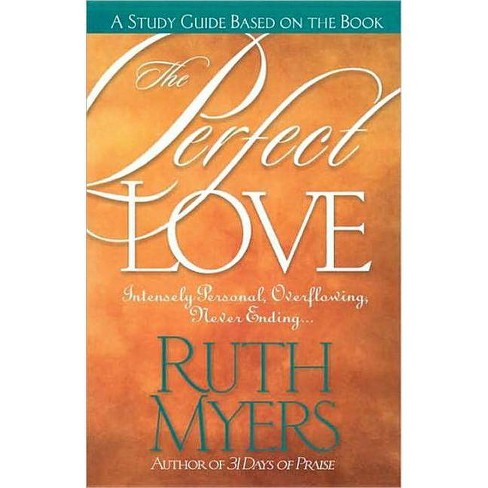The Perfect Love Study Guide - by  Ruth Myers (Paperback) - image 1 of 1