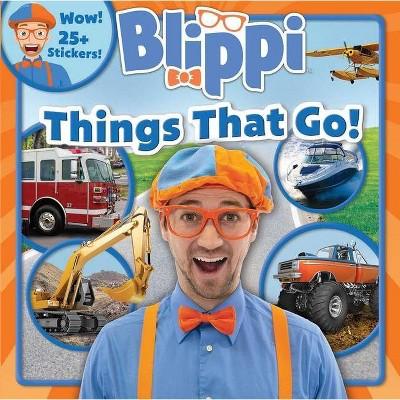 Blippi: Things That Go! - by Thea Feldman (Paperback)