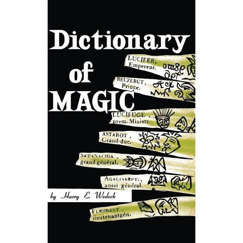 Dictionary of Magic - by Harry E Wedeck (Hardcover)