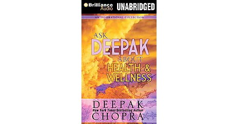 Ask Deepak About Health & Wellness (Unabridged) (CD/Spoken Word) (Deepak Chopra) - image 1 of 1