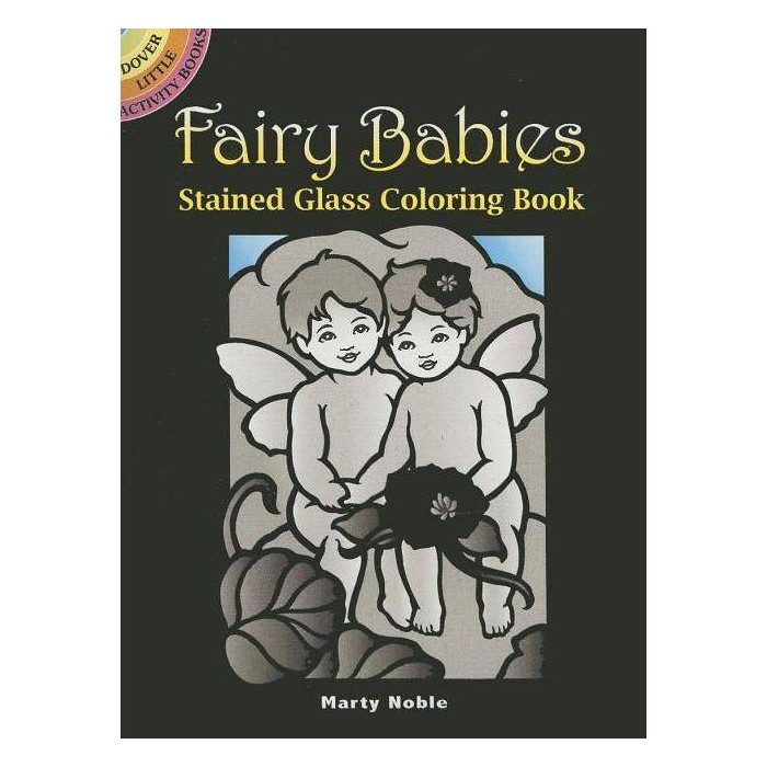 Fairy Babies Stained Glass Coloring Book - (Dover Little Activity Books) by  Marty Noble (Paperback) - image 1 of 1