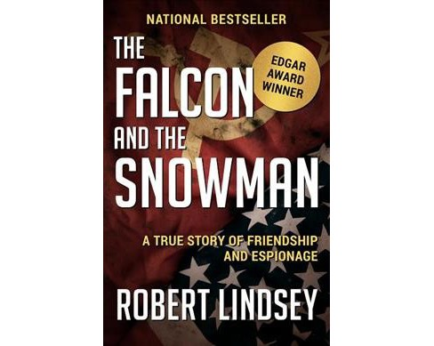 Falcon and the Snowman : A True Story of Friendship and Espionage - Reprint by Robert Lindsey - image 1 of 1