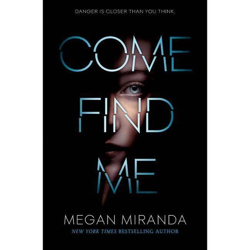 Come Find Me -  by Megan Miranda (Hardcover) - image 1 of 1