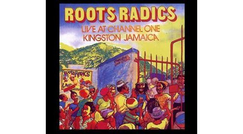 Roots Radics - Live At Channel One Kingston Jamaica (CD) - image 1 of 1
